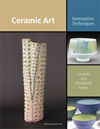 Ceramic Art Innovative Techniques